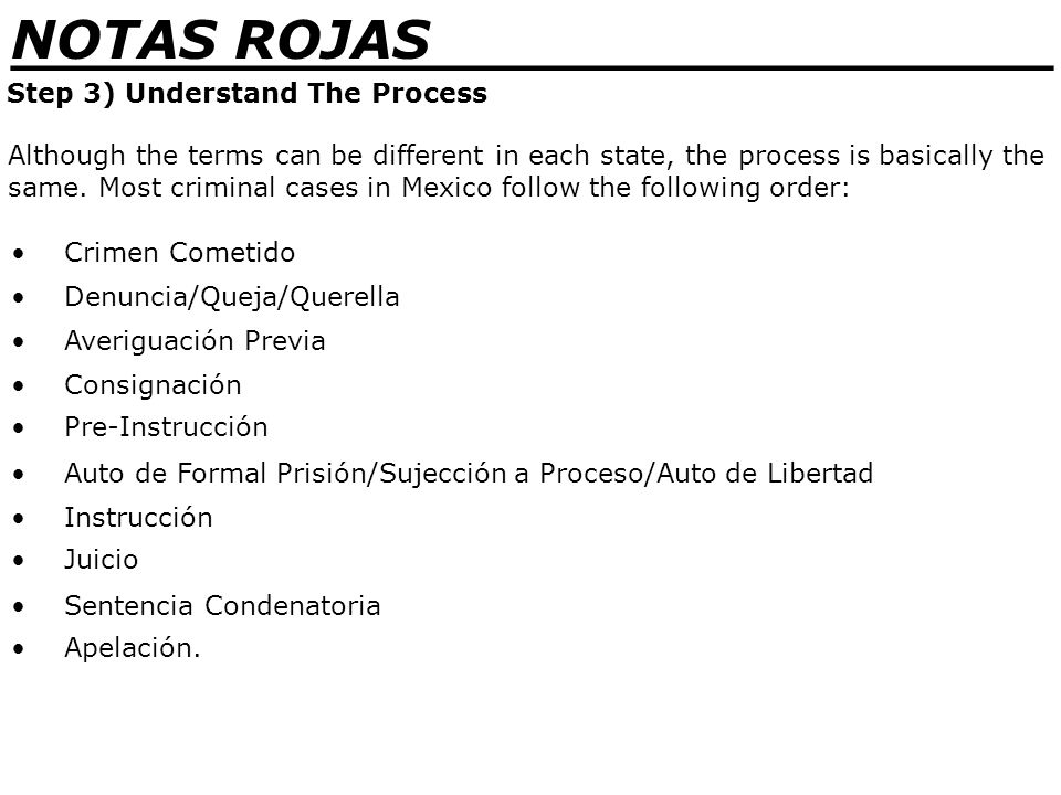 _______________________________ NOTAS ROJAS Step 3) Understand The Process Crimen Cometido Although the terms can be different in each state, the process is basically the same.