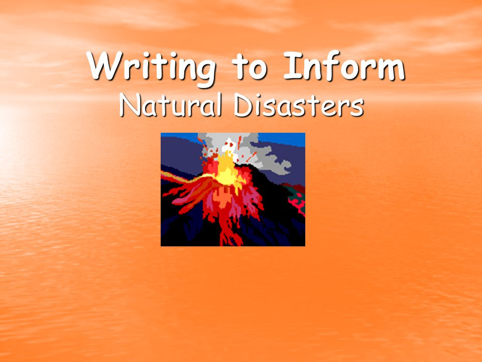 Writing to Inform Natural Disasters