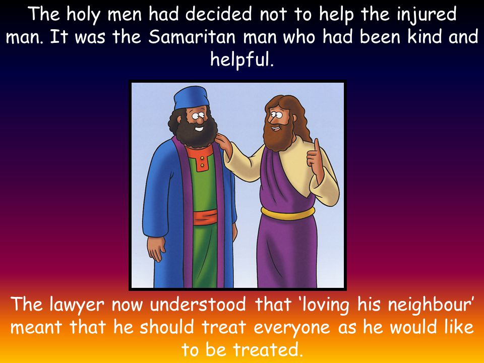 The holy men had decided not to help the injured man.