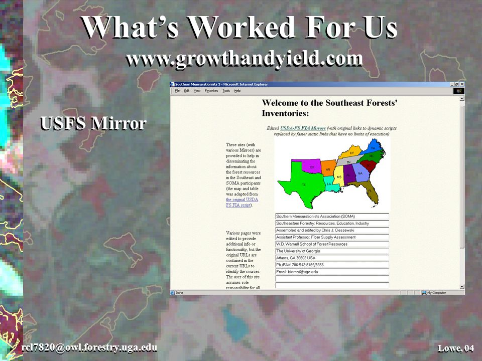 Lowe, 04 rcl7820@owl.forestry.uga.edu Lowe, 04 USFS Mirror What's Worked For Us www.growthandyield.com