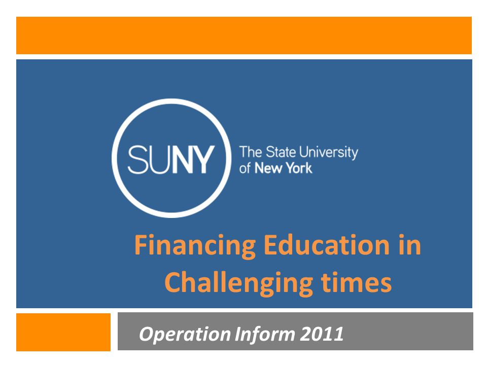 Financing Education in Challenging times Operation Inform 2011