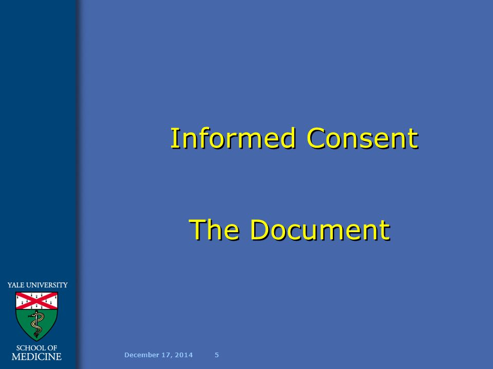 December 17, 20145 Informed Consent The Document Informed Consent The Document