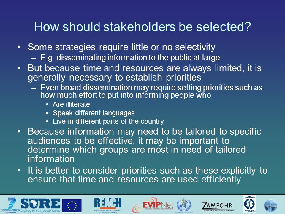 How should stakeholders be selected. Some strategies require little or no selectivity –E.g.