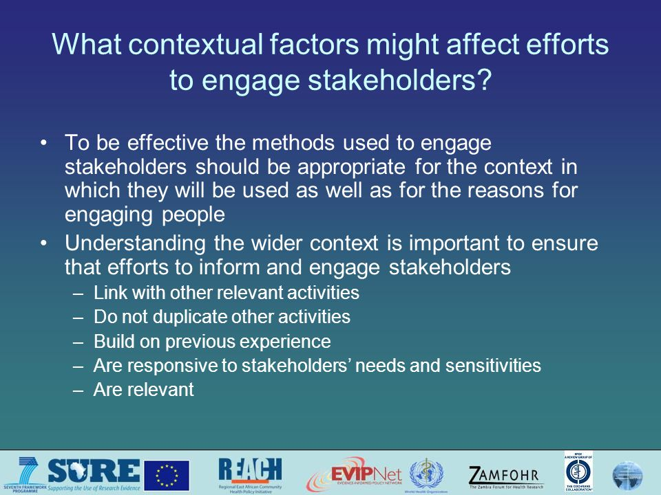 What contextual factors might affect efforts to engage stakeholders.