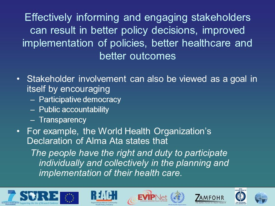 Clarifying which organisations, groups or individuals to engage Who has access to the types of information and evidence that are needed to clarify the problem, options for addressing the problem, barriers to implementing those options and implementation strategies.