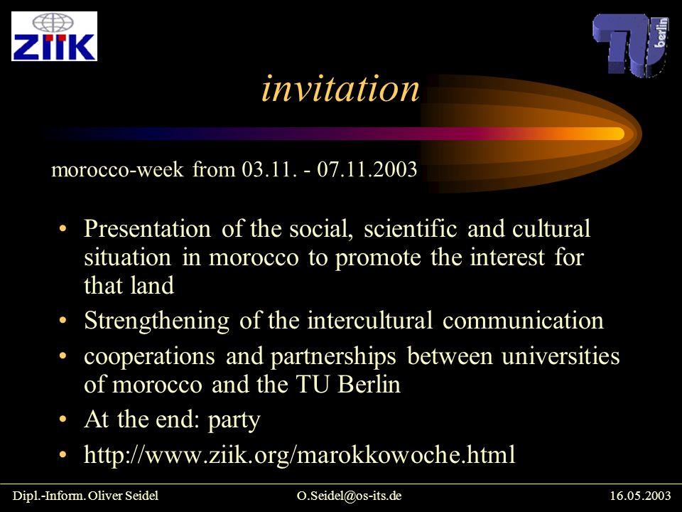 Thank you! Dipl.-Inform. Oliver SeidelO.Seidel@os-its.de16.05.2003 http://www.ziik.org