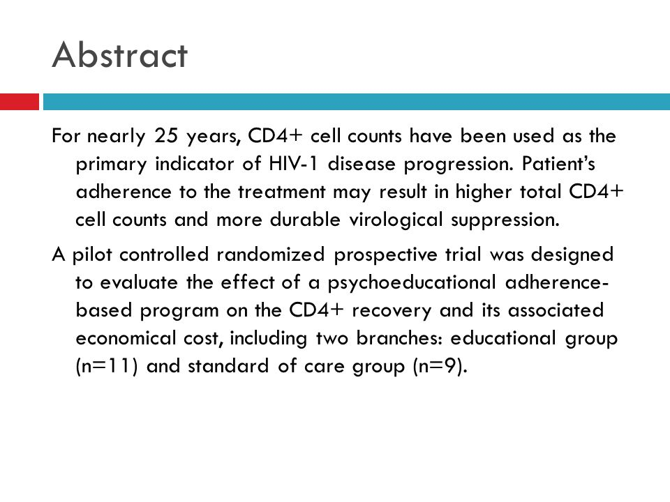 Abstract For nearly 25 years, CD4+ cell counts have been used as the primary indicator of HIV-1 disease progression. Patient's adherence to the treatm