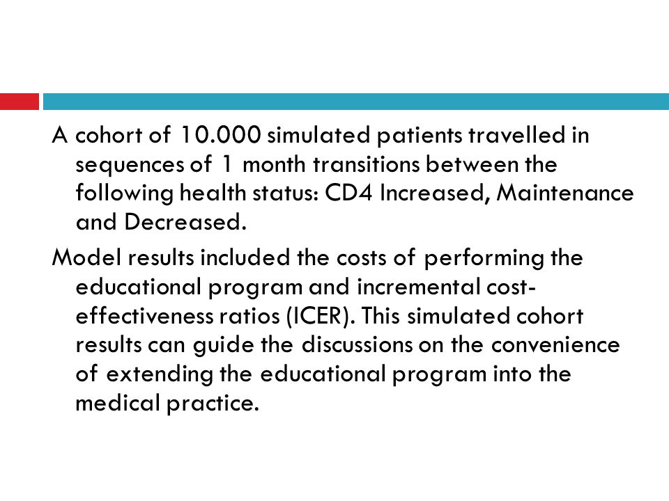 A cohort of 10.000 simulated patients travelled in sequences of 1 month transitions between the following health status: CD4 Increased, Maintenance and Decreased.