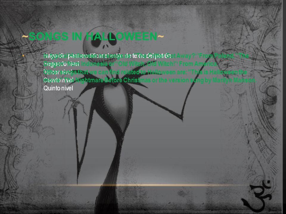 Haga clic para modificar el estilo de texto del patrón Segundo nivel Tercer nivel Cuarto nivel Quinto nivel ~SONGS IN HALLOWEEN~ In typical Halloween