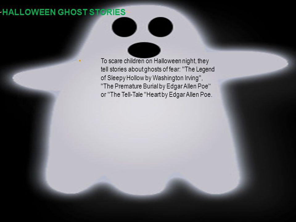 Haga clic para modificar el estilo de texto del patrón Segundo nivel Tercer nivel Cuarto nivel Quinto nivel ~HALLOWEEN GHOST STORIES~ To scare childre