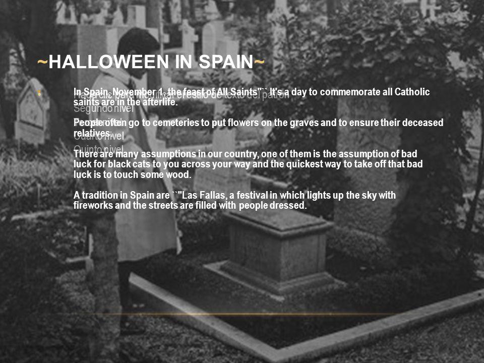 Haga clic para modificar el estilo de texto del patrón Segundo nivel Tercer nivel Cuarto nivel Quinto nivel ~HALLOWEEN IN SPAIN~ In Spain, November 1,