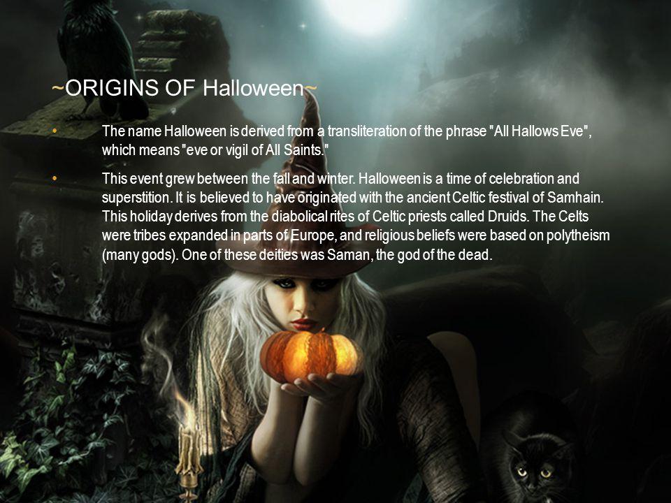 Haga clic para modificar el estilo de texto del patrón Segundo nivel Tercer nivel Cuarto nivel Quinto nivel ~ORIGINS OF Halloween~ The name Halloween