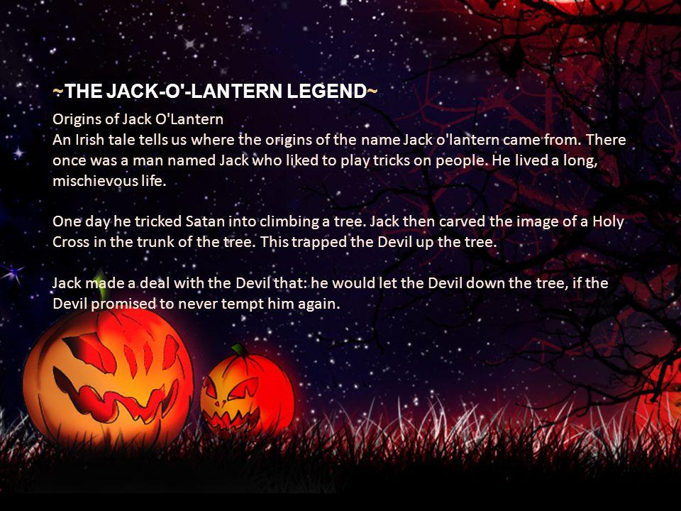 Haga clic para modificar el estilo de texto del patrón Segundo nivel Tercer nivel Cuarto nivel Quinto nivel ~THE JACK-O'-LANTERN LEGEND~ Origins of Ja