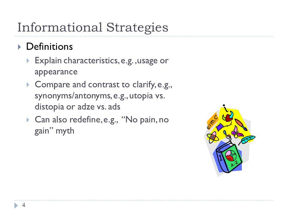 Informational Strategies  Descriptions  Allow audience to visualize people, places, processes, and events  Uses vivid language, concrete words, metaphors, etc.