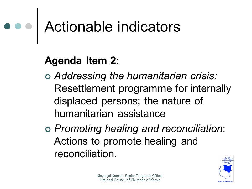 Kinyanjui Kamau, Senior Programs Officer, National Council of Churches of Kenya Actionable indicators Agenda Item 2: Addressing the humanitarian crisi