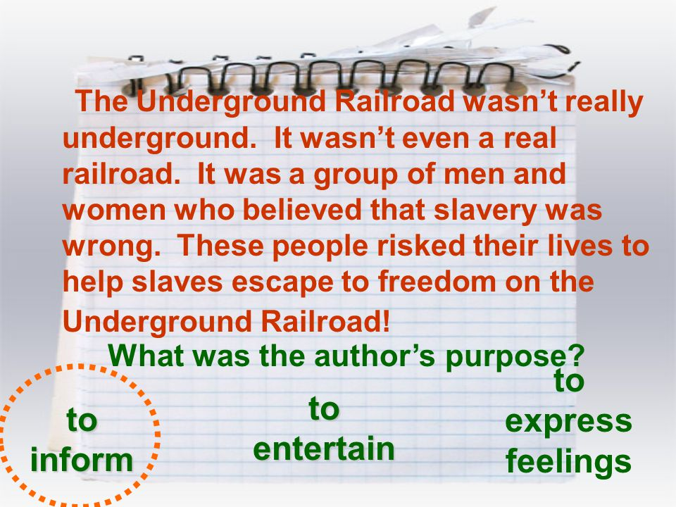 The Underground Railroad wasn't really underground. It wasn't even a real railroad. It was a group of men and women who believed that slavery was wron