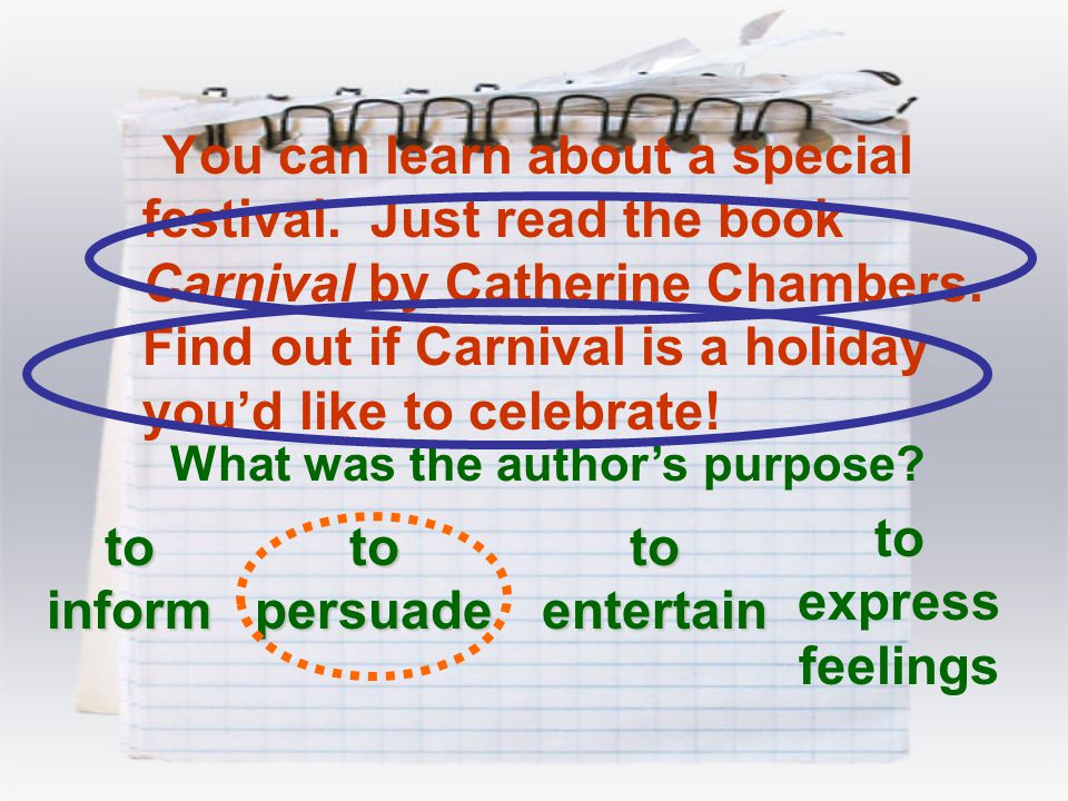 You can learn about a special festival. Just read the book Carnival by Catherine Chambers. Find out if Carnival is a holiday you'd like to celebrate!