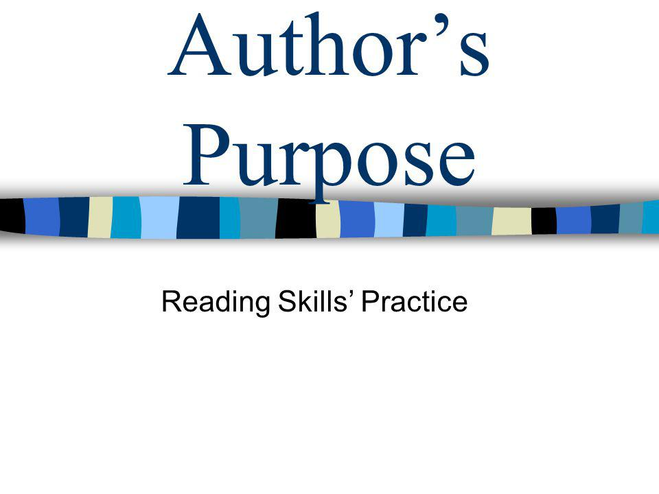 Author's Purpose Reading Skills' Practice