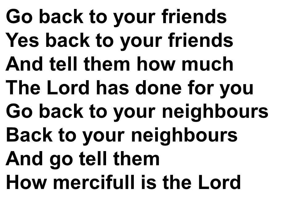 Pergi wartakanlah pada sesama Dan maklumkanlah karya kasih Tuhan Pergi wartakanlah ke s luruh Asia Dan agungkan kemurahan kasih Tuhan