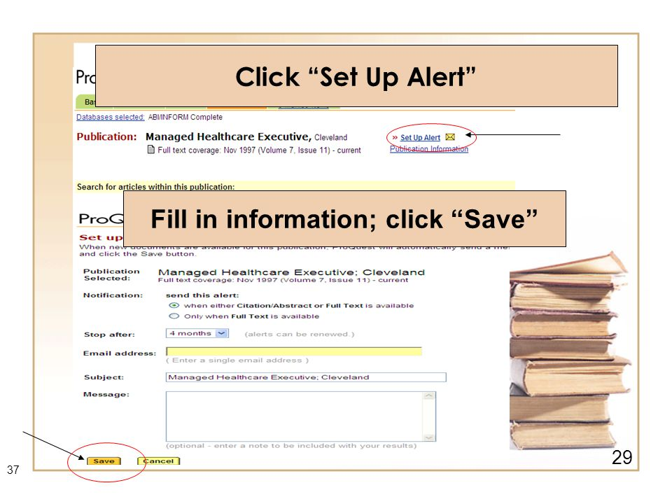 Fill in information; click Save Click Set Up Alert 29 37
