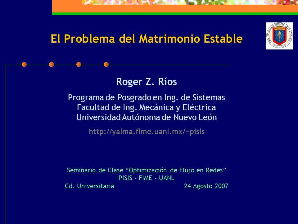 El Problema del Matrimonio Estable El Problema del Matrimonio Estable Roger Z.