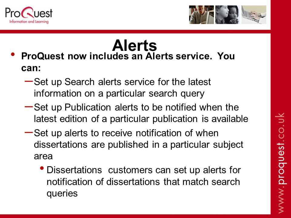 Alerts ProQuest now includes an Alerts service.