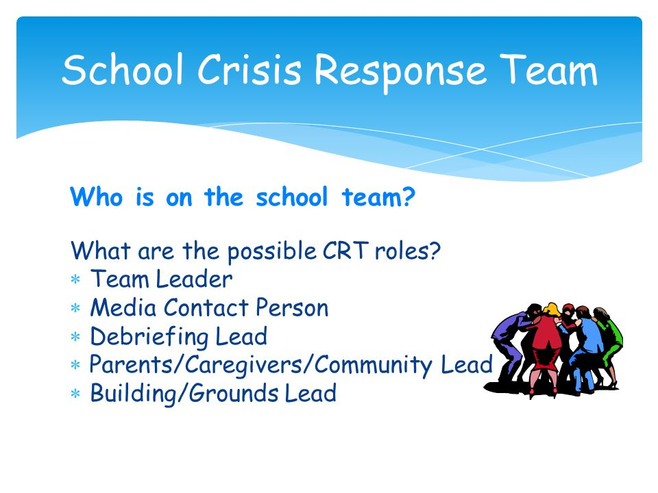 Who is on the school team. What are the possible CRT roles.