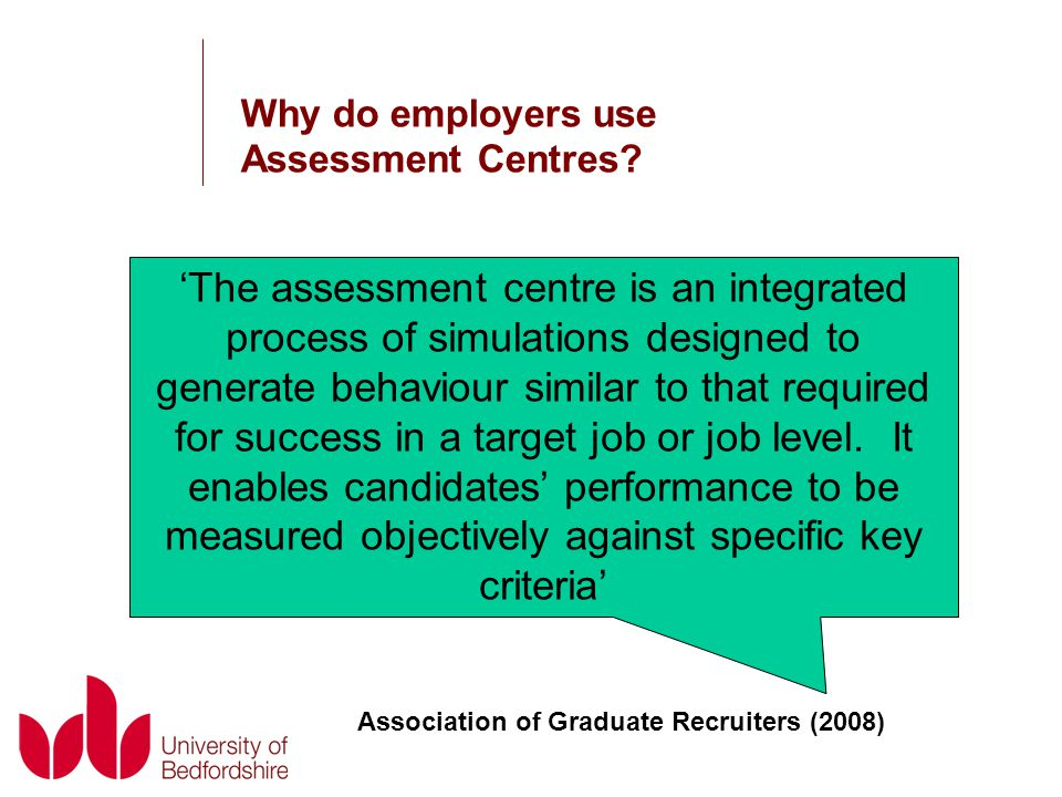 Why do employers use Assessment Centres.