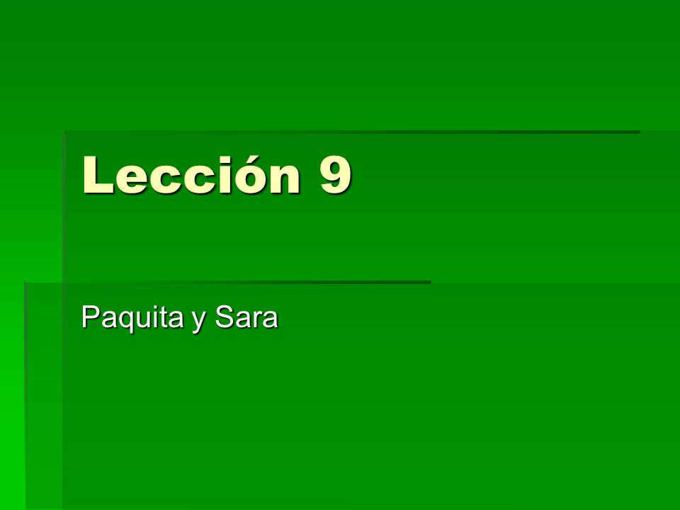 Lección 9 Paquita y Sara