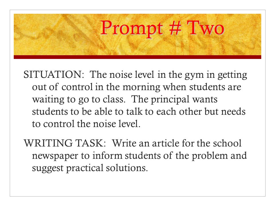 Prompt # Two SITUATION: The noise level in the gym in getting out of control in the morning when students are waiting to go to class.