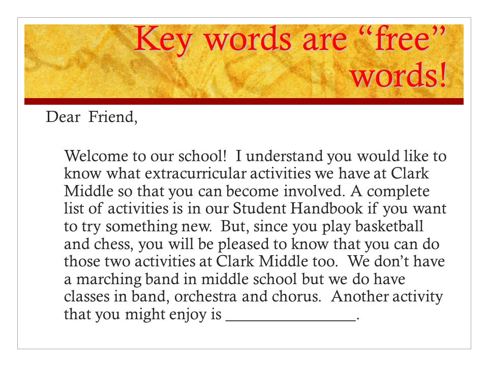 Key words are free words.Dear Friend, Welcome to our school.