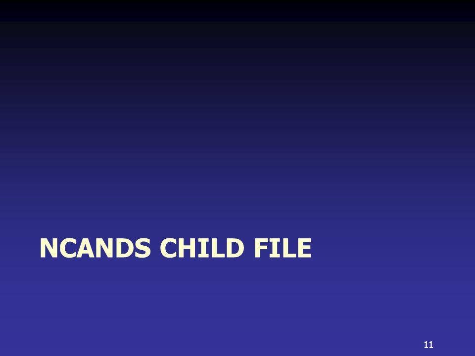 NCANDS CHILD FILE 11