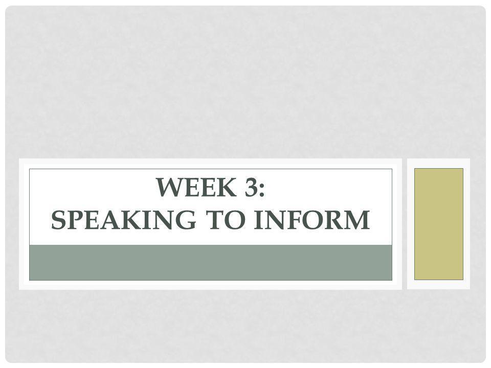 WEEK 3: SPEAKING TO INFORM