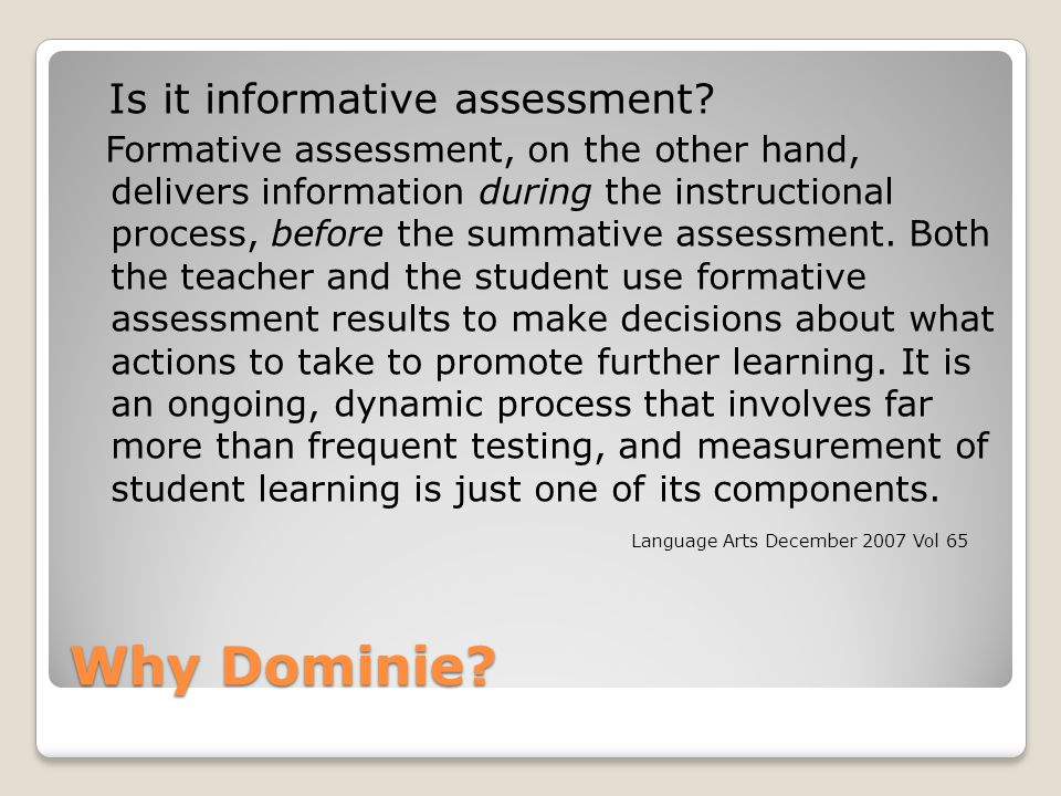Why Dominie.Is it informative assessment.
