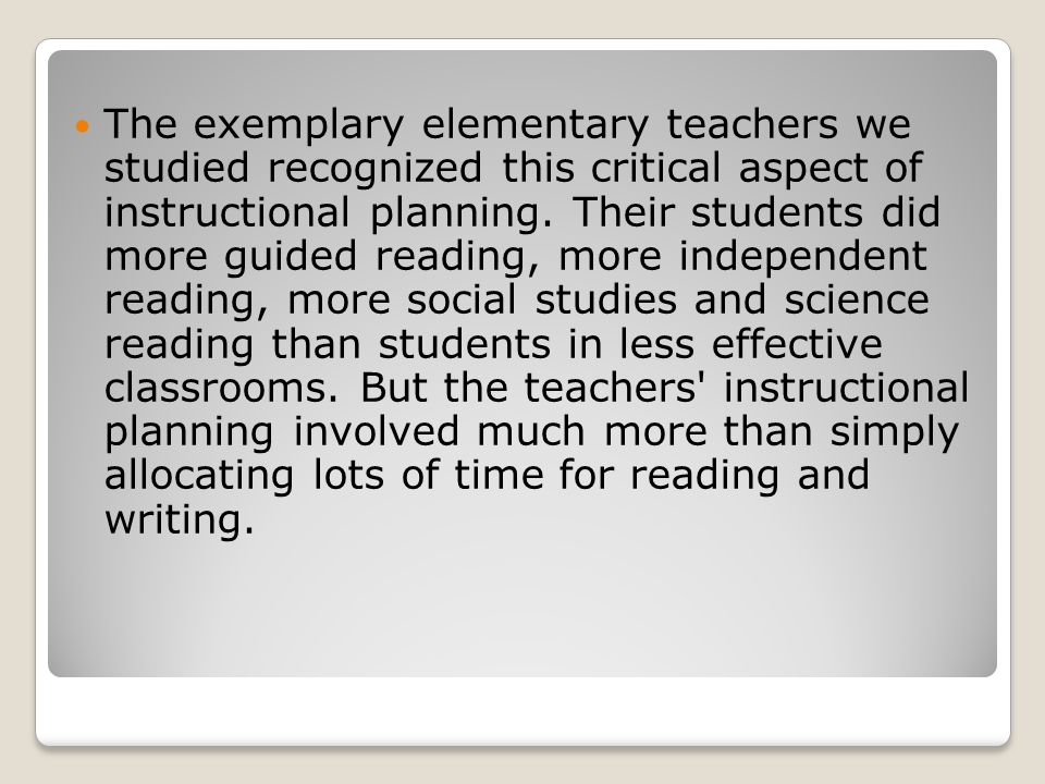 The exemplary elementary teachers we studied recognized this critical aspect of instructional planning.