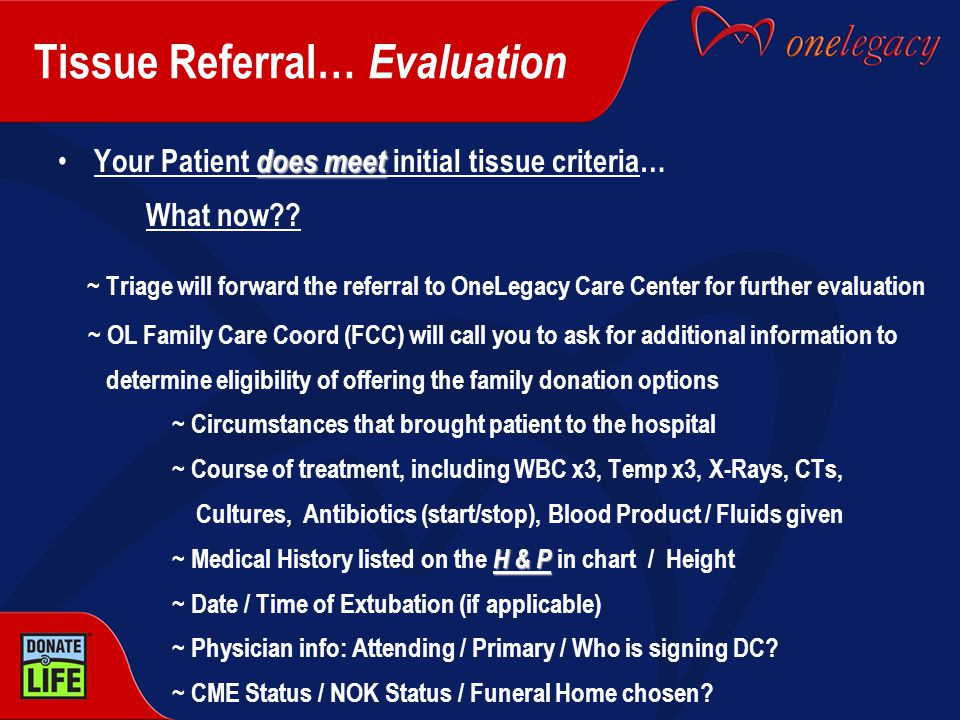 Tissue Referral… Evaluation does meet Your Patient does meet initial tissue criteria… What now .