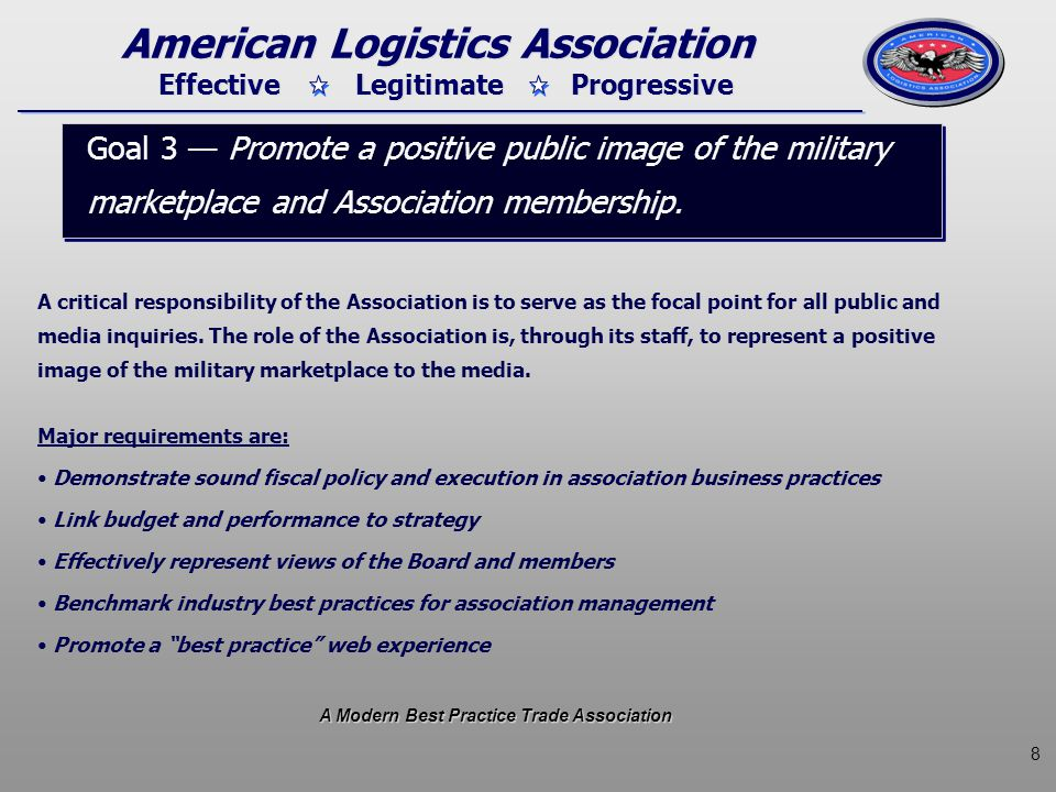 8 Effective Legitimate Progressive American Logistics Association A critical responsibility of the Association is to serve as the focal point for all public and media inquiries.