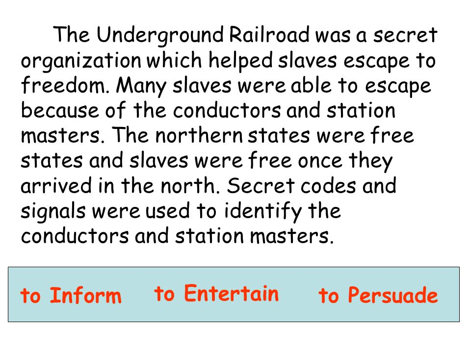 The Underground Railroad was a secret organization which helped slaves escape to freedom. Many slaves were able to escape because of the conductors an