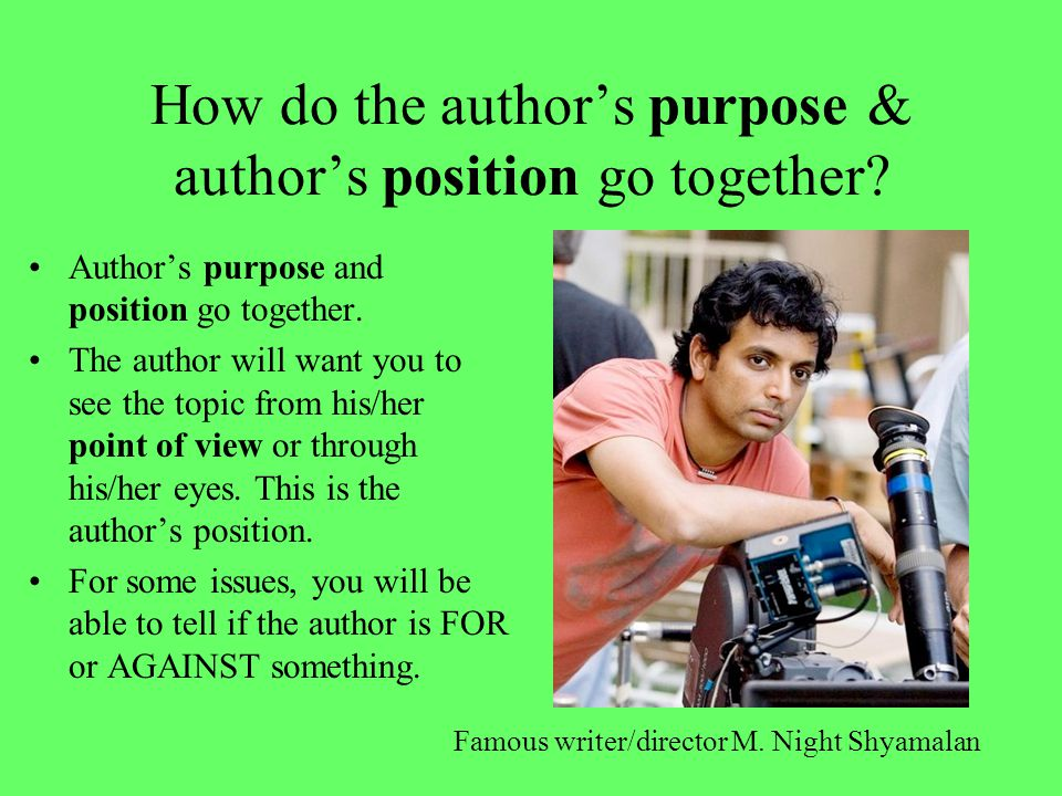 How do the author's purpose & author's position go together.