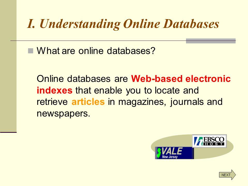 I.Understanding Online Databases What are online databases.