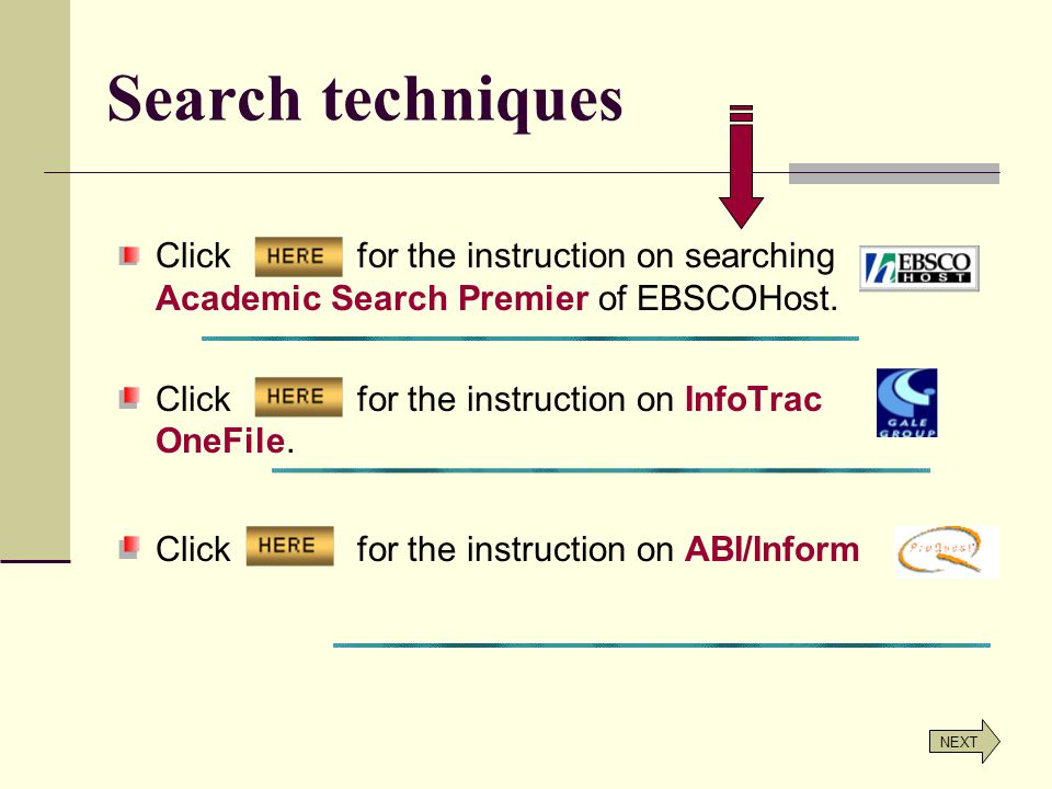 Search techniques Click for the instruction on searching Academic Search Premier of EBSCOHost.
