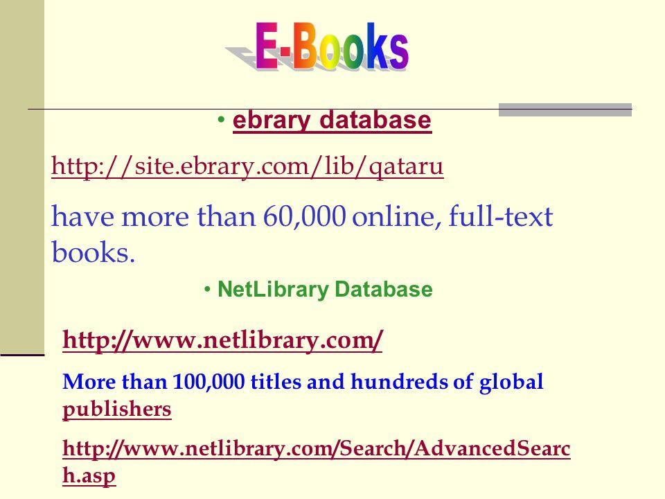 ebrary database http://site.ebrary.com/lib/qataru have more than 60,000 online, full-text books.