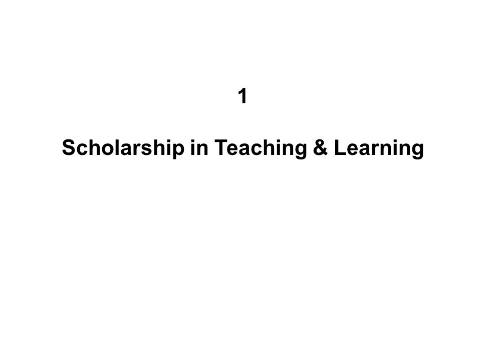 1 Scholarship in Teaching & Learning