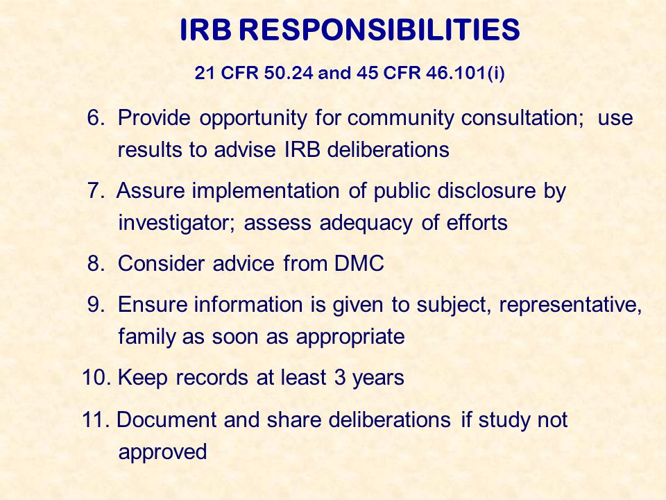 IRB RESPONSIBILITIES 21 CFR 50.24 and 45 CFR 46.101(i) 6.