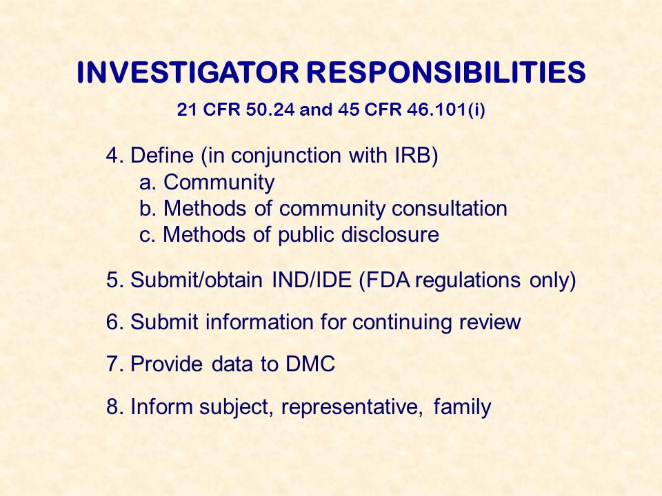 INVESTIGATOR RESPONSIBILITIES 21 CFR 50.24 and 45 CFR 46.101(i) 4.