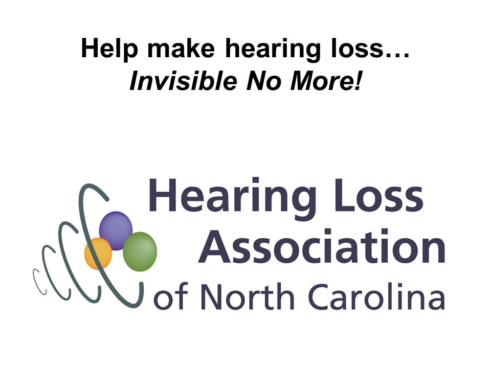 Stepping Out When you meet or know someone in denial about their hearing loss, be welcoming and non- threatening.