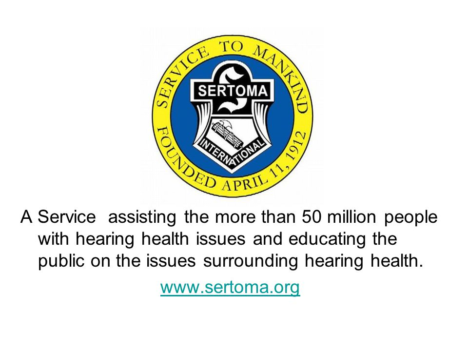 A Service assisting the more than 50 million people with hearing health issues and educating the public on the issues surrounding hearing health.