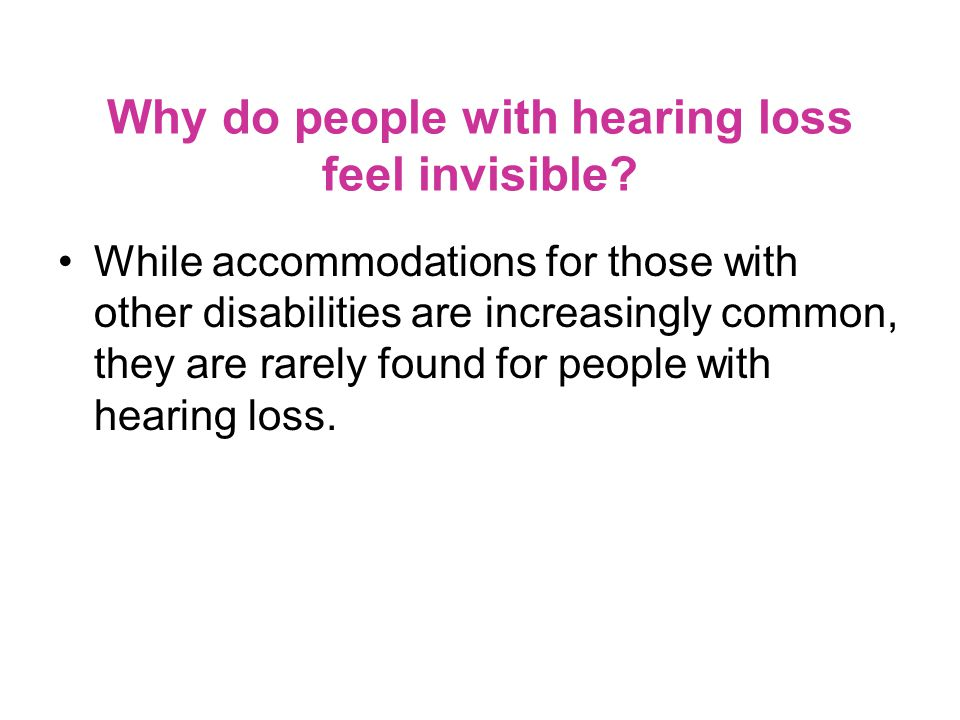 Why do people with hearing loss feel invisible.