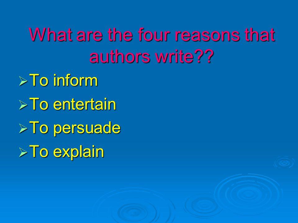  To inform  To entertain  To persuade  To explain