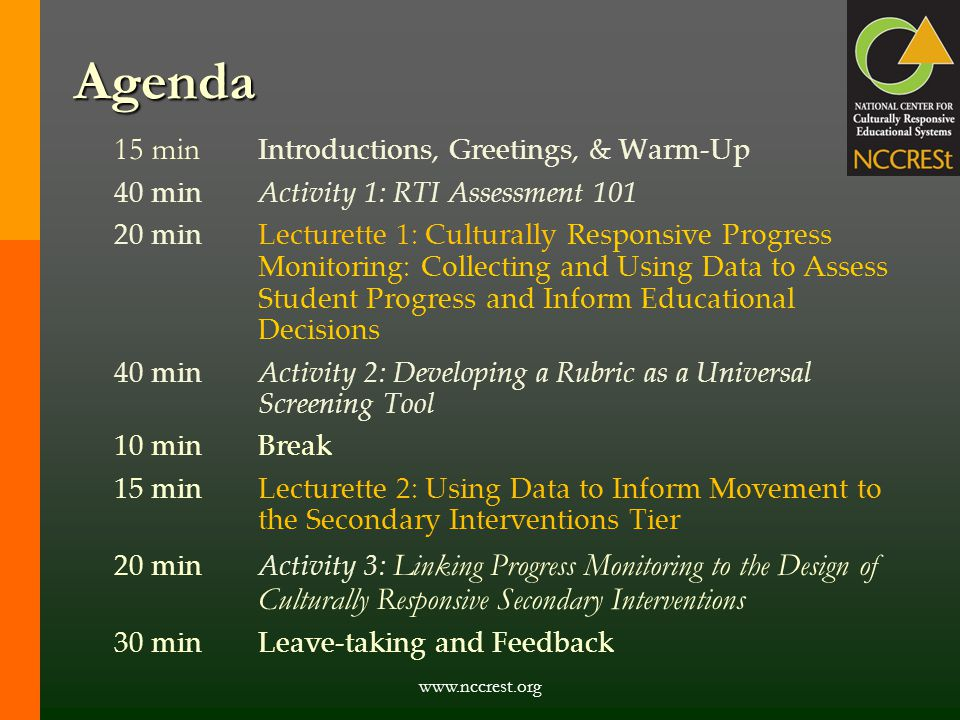 www.nccrest.org Agenda 15 min Introductions, Greetings, & Warm-Up 40 minActivity 1: RTI Assessment 101 20 minLecturette 1: Culturally Responsive Progr